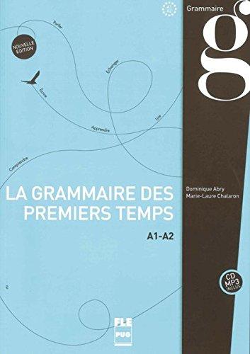 La grammaire des premiers temps A1-A2: PUG - Français général: Grammaire des premiers temps A1-A2: Nouvelle édition / Buch mit MP3-CD [Lingua francese]