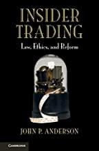 Insider Trading: Law, Ethics, and Reform