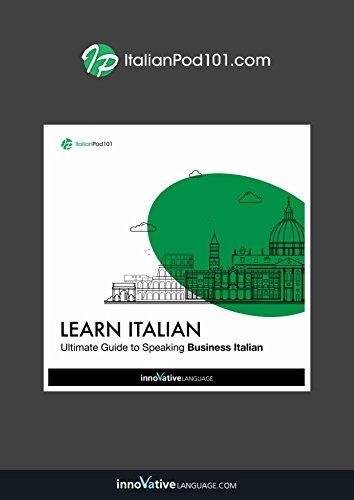 Learn Italian: Ultimate Guide to Speaking Business Italian
