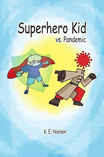 Superhero Kid vs. Pandemic (English Edition)