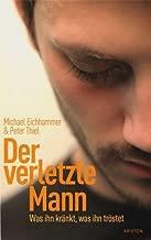 Der verletzte Mann: Was ihn kränkt, was ihn tröstet (German Edition)