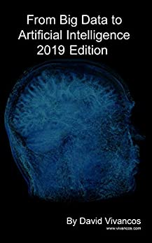From Big Data to Artificial Intelligence 2019 Edition (English Edition) van [David Vivancos]