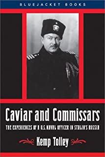 Caviar and Commissars: The Experiences of a U.S. Naval Officer in Stalin's Russsia