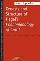 Genesis and Structure of Hegel's Phenomenology of Spirit (Studies in Phenomenology and Existential Philosophy)