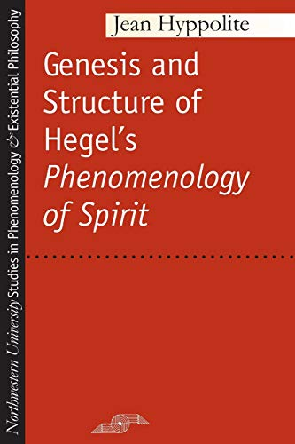 """Genesis and Structure of Hegel's """"Phenomenology of Spirit"""" (Studies in Phenomenology and Existential Philosophy)"""