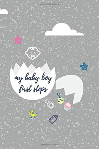 my baby boy first steps: AESTHETIC Lined pages journal/6X9 inches,120pages,soft finish,glossy cover.