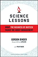Science Lessons: What the Business of Biotech Taught Me About Management