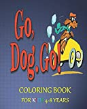 GO, DOG. GO! Coloring book for kids: Coloring Go Dog Go For kids 4-8 years,
