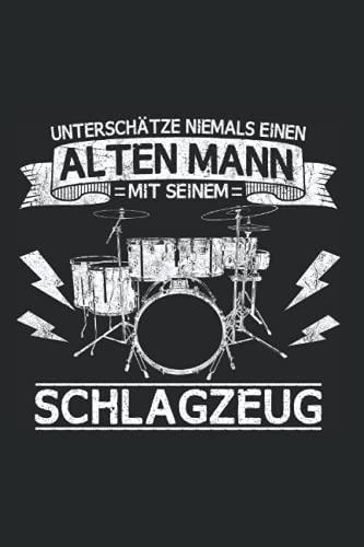 Schlagzeuger Alter Mann Notizbuch: 120 Seiten Kariert - Schlagzeug Drums Drummer Vater Papa Opa Instrument Spruch