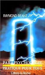 Parapsychologie pratique pour tous de Raymond Réant