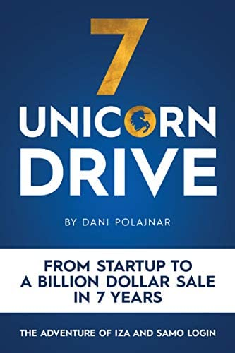 7 Unicorn Drive From Startup To A Billion Dollar Sale In 7 Years A People First Leadership Success product image