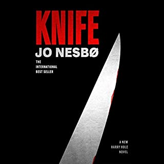 Knife     A New Harry Hole Novel              By:                                                                                                                                 Jo Nesbo                               Narrated by:                                                                                                                                 John Lee                      Length: 16 hrs and 56 mins     Not rated yet     Overall 0.0