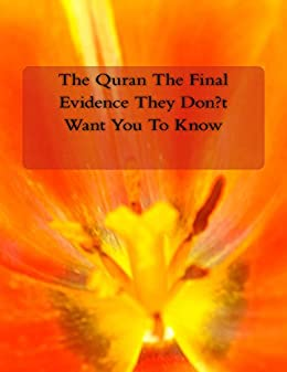 The Quran The Final Evidence They Don't  Want You To Know Ebook by [Mr.Faisal Fahim, Dr.Zakir Naik, Ahmed Deedat, Dr.Maurice Bucaille]