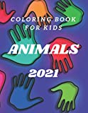 Awesome Coloring book for kids Animals 2021: Coloring Book Featuring 50 Cute and Lovable Animals from Forests, Jungles, Oceans, and Farms for Kids ... & Girls, Activity Books for Hours of Color
