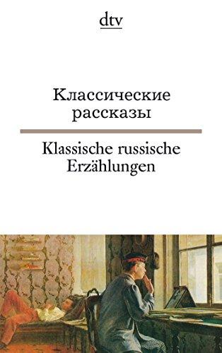 Klassische russische Erzählungen: Dostojewskij, Gogol, Ljesskow, Puschkin, Tolstoj, Tschechow, Turgenjew, dtv zweisprachig für Könner – Russisch