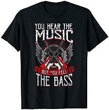 Hear the Music Feel the Bass Player Bassist Guitarist Gift T-Shirt