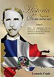 Historia de la Nacion Dominicana, Tomo 1: Desde los Preparativos de la Proclamacion...