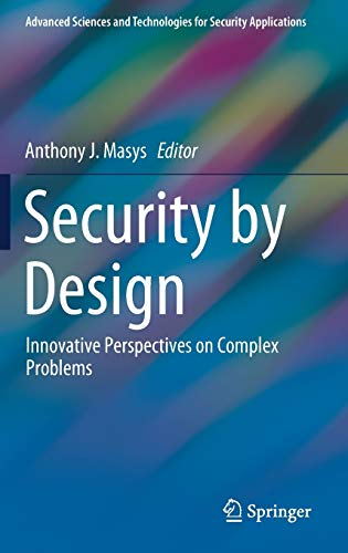 Compare Textbook Prices for Security by Design: Innovative Perspectives on Complex Problems Advanced Sciences and Technologies for Security Applications 1st ed. 2018 Edition ISBN 9783319780207 by Masys, Anthony J.