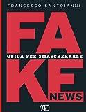 Fake news Guida per smascherarle