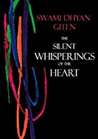 The Silent Whisperings of the Heart: An Introduction to Giten's Approach to Life