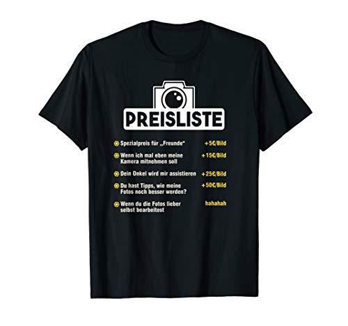 Fotograf Preisliste Kamera Objektiv Fotografin Foto Geschenk T-Shirt