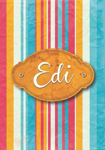 Edi: Taccuino A5   Nome personalizzato Edi   Regalo di compleanno per moglie, mamma, sorella, figlia ...   Design: carta colorata   120 pagine a righe, piccolo formato A5 (14.8 x 21 cm)