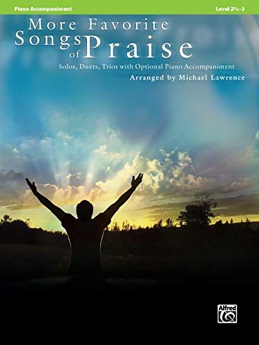 More Favorite Songs of Praise (Solo-Duet-Trio with Optional Piano): Piano Acc. (Favorite Instrumental Series)