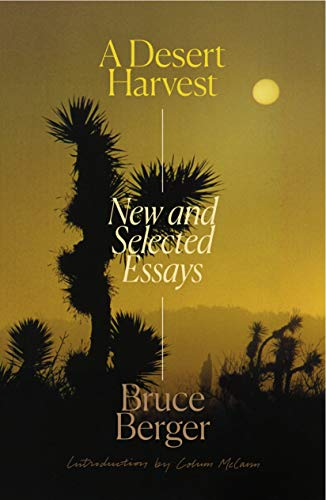 A Desert Harvest: New and Selected Essays -  Berger, Bruce, Hardcover