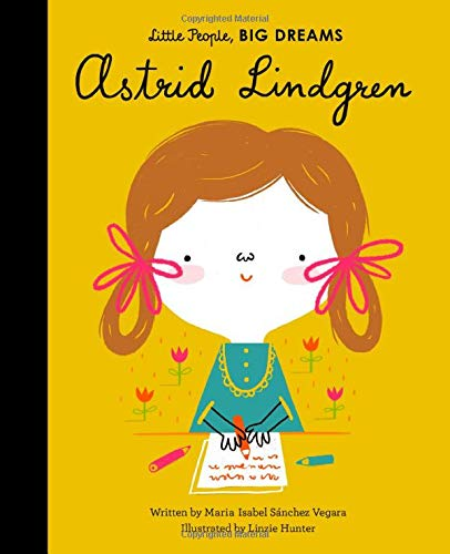 ASTRID LINDGREN (Little People, Big Dreams, Band 43)