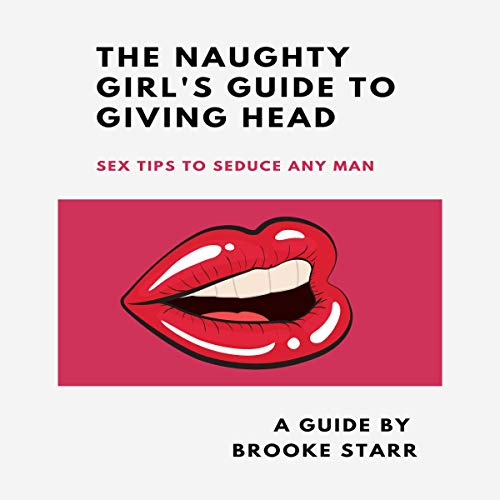 The Naughty Girl's Guide to Giving Head audiobook cover art