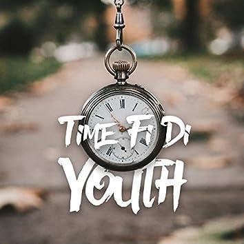 Time Fi Di Youth