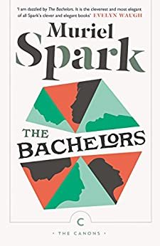 The Bachelors (Canons Book 42) by [Muriel Spark]
