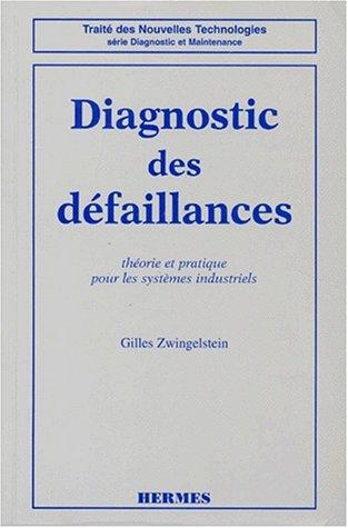 DIAGNOSTIC DES DEFAILLANCES. Théorie et pratique pour les systèmes industriels PDF Books