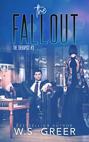 The Fallout (The Therapist #3) by [WS Greer]