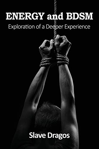ENERGY and BDSM: Exploration of a Deeper Experience