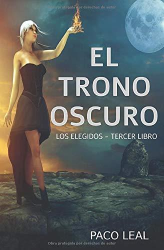 EL TRONO OSCURO: Los elegidos - tercer libro