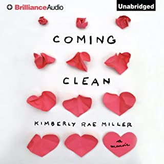 Coming Clean                   By:                                                                                                                                 Kimberly Rae Miller                               Narrated by:                                                                                                                                 Kimberly Rae Miller                      Length: 5 hrs and 55 mins     2,860 ratings     Overall 4.4