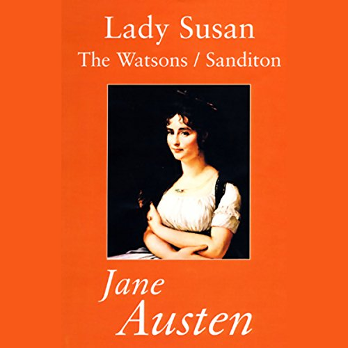 Lady Susan, The Watsons, and Sanditon audiobook cover art