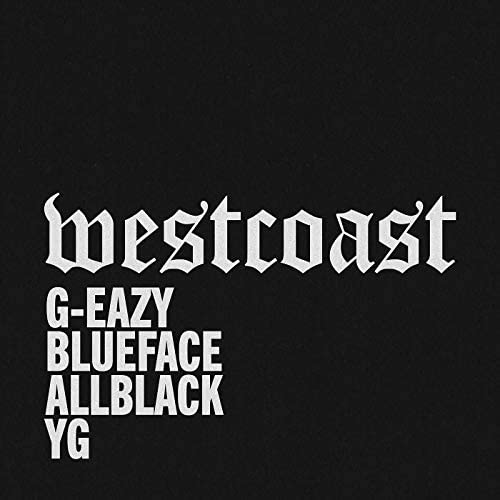 G-Eazy, Blueface & AllBlack feat. YG