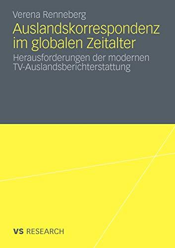 Auslandskorrespondenz im globalen Zeitalter: Herausforderungen der modernen TV-Auslandsberichterstattung