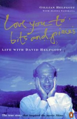 Love You to Bits and Pieces: True Story of David Helfgott and the Movie