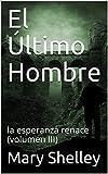 El Último Hombre : la esperanza renace (volumen III)