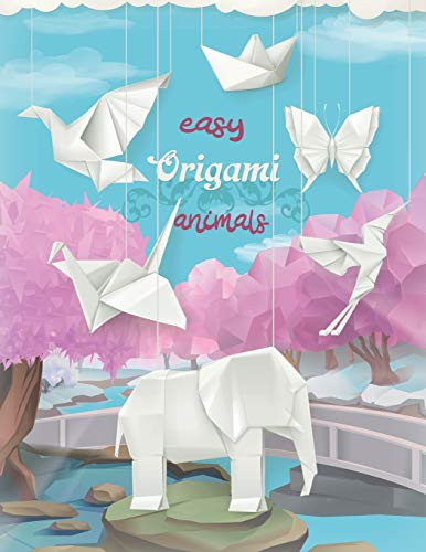 Easy origami animals: Fun and Creative Paper folding Kit with Easy Fold Lines and Instructions for Bunnies, Crabs, Bugs, Dogs and More