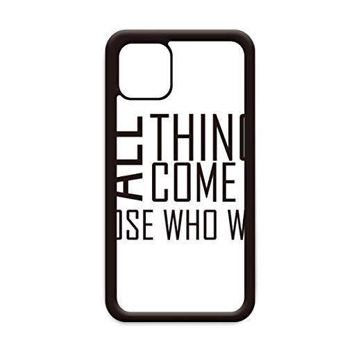 Citaat alle dingen komen aan degenen die wachten op Apple iPhone 11 Pro Max Cover Apple mobiele telefoonhoesje Shell, for iPhone11 Pro Max