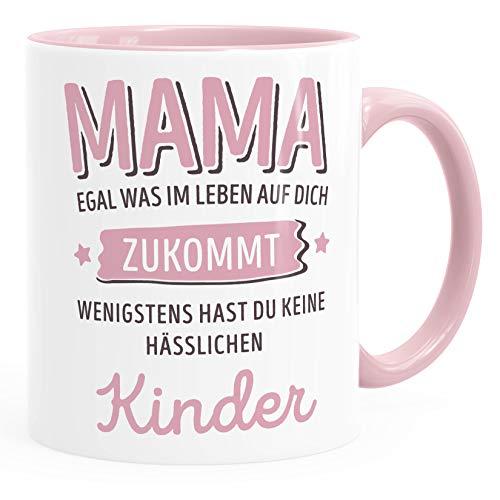 Moonworks® Geschenk Tasse anpassen egal was im Leben auf dich zukommt wenigstens hast du keine hässlichen Kinder Kaffee-Becher Mama-Kinder inner-rosa Keramik-Tasse