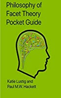 Philosophy of Facet Theory Pocket Guide