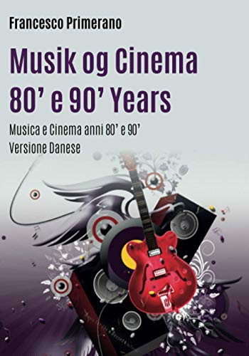 Musik og Cinema 80' e 90' Years Musica e Cinema Anni 80' e 90' (Versione danese)