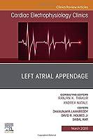 Left Atrial Appendage , An Issue of Cardiac Electrophysiology Clinics (Volume 12-1) (The Clinics: Internal Medicine, Volume 12-1)