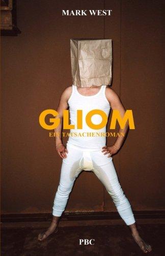 GLIOM: Ein Tatsachenroman (Der Feind in meinem Kopf, Band 2)
