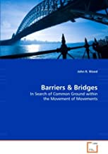 Barriers & Bridges: In Search for Common Ground Within the Movement of Movements